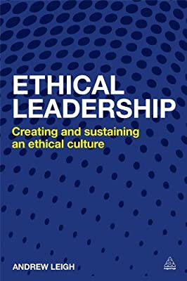 Ethical Leadership: Creating and Sustaining an Ethical Business Culture.pdf
