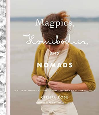 Magpies, Homebodies, and Nomads: A Modern Knitter's Guide to Discovering and Exploring Style.pdf
