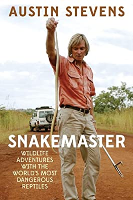 Snakemaster: Wildlife Adventures with the World's Most Dangerous Reptiles.pdf
