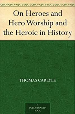 On Heroes and Hero Worship and the Heroic in History.pdf