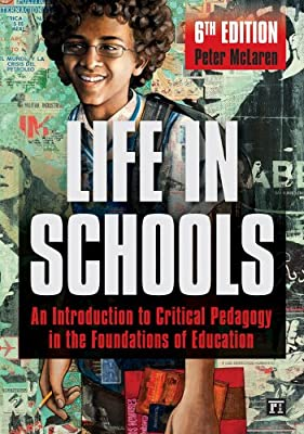 Life in Schools: An Introduction to Critical Pedagogy in the Foundations of Education.pdf