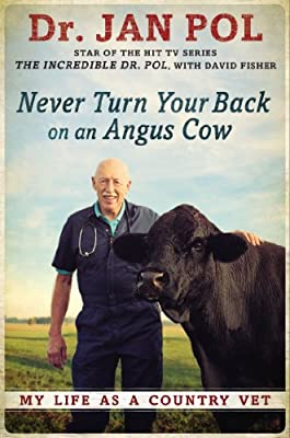 Never Turn Your Back on an Angus Cow: My Life as a Country Vet.pdf