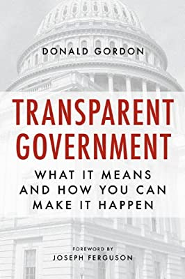 Transparent Government: What It Means and How You Can Make It Happen.pdf