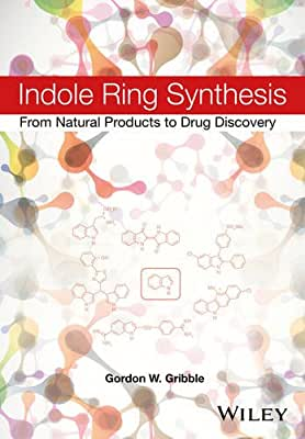 Indole Ring Synthesis: From Natural Products to Drug Discovery.pdf