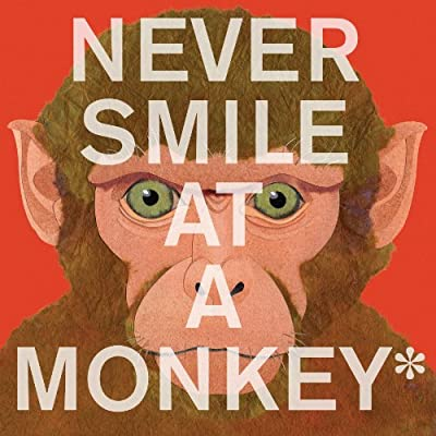 Never Smile at a Monkey: And 17 Other Important Things to Remember.pdf