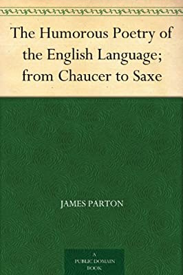 The Humorous Poetry of the English Language; from Chaucer to Saxe.pdf