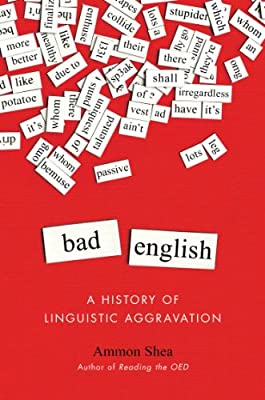 Bad English: A History of Linguistic Aggravation.pdf