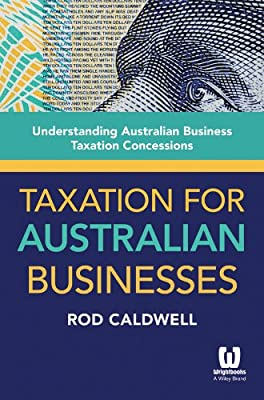 Taxation for Australian Businesses: Understanding Australian Business Taxation Concessions.pdf