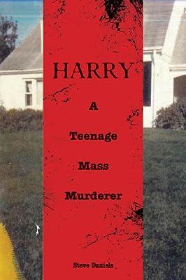 Harry: A Teenage Mass Murderer.pdf