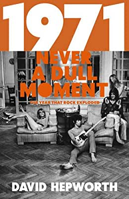 1971 - Never a Dull Moment: The Year That Rock Exploded.pdf