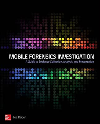 Mobile Forensic Investigations: A Guide to Evidence Collection, Analysis, and Presentation.pdf