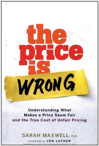 ... What Makes a Price Seem Fair True Cost Unfair Pricing