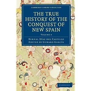 bernal conquest diaz essay new spain Captain bernal diaz del castillo: historia verdadera de la conquista de la nueva españa (the true history of the conquest of new spain.