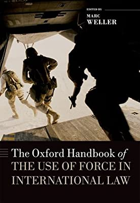 The Oxford Handbook of the Use of Force in International Law.pdf