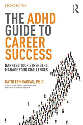 The ADHD Guide to Career Success: Harness Your Strengths, Manage Your Challenges.pdf