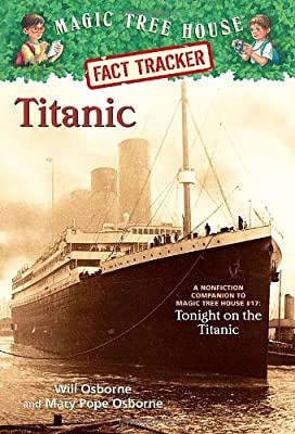 Magic Tree House Research Guide #7: Titanic: A Nonfiction Companion to Tonight on the Titanic.pdf