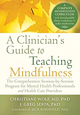 Clinician's Guide to Teaching Mindfulness: The Comprehensive Session-by-Session Program for Mental Health Professionals....pdf