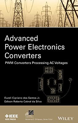 Advanced Power Electronics Converters: PWM Converters Processing AC Voltages.pdf