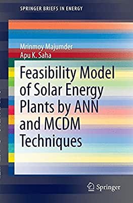 Feasibility Model of Solar Energy Plants by ANN and MCDM Techniques.pdf
