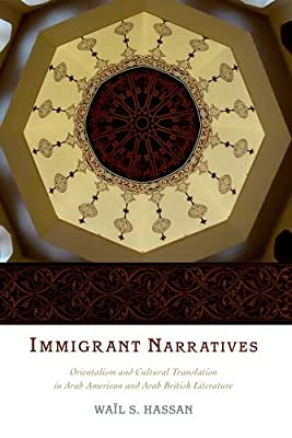 Immigrant Narratives: Orientalism and Cultural Translation in Arab American and Arab British Literature.pdf
