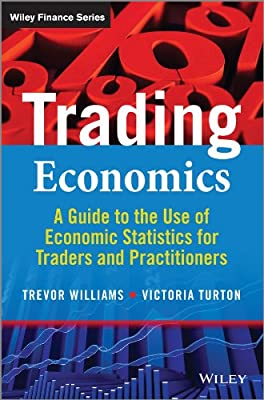 Trading Economics: A Guide to the Use of Economic Statistics for Traders & Practitioners + Website.pdf