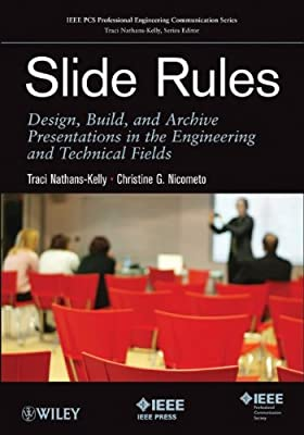 Slide Rules: Design, Build, and Archive Presentations in the Engineering and Technical Fields.pdf