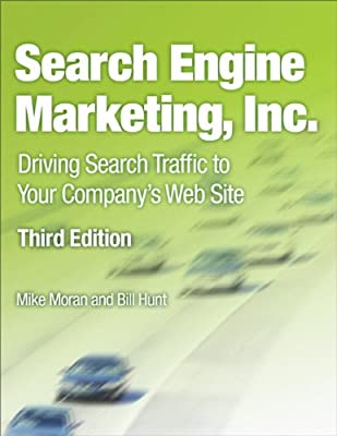 Search Engine Marketing, Inc.: Driving Search Traffic to Your Company's Web Site.pdf