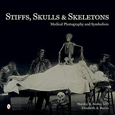 Stiffs, Skulls & Skeletons: Medical Photography and Symbolism.pdf