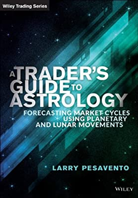 A Traders Guide to Financial Astrology: Forecasting Market Cycles Using Planetary and Lunar Movements.pdf