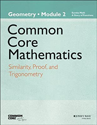 Common Core Mathematics, a Story of Functions: Geometry Module 2: Similarity, Proof, and Trigonometry.pdf