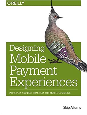 Designing Mobile Payment Experiences: Principles and Best Practices for Mobile Commerce.pdf