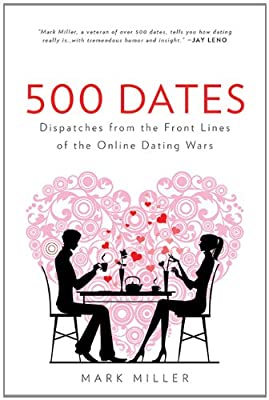 500 Dates: Dispatches from the Front Lines of the Online Dating Wars.pdf