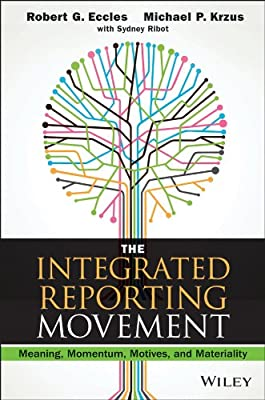 The Integrated Reporting Movement: Meaning, Momentum, Motives, and Materiality.pdf