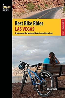 Best Bike Rides Las Vegas: The Greatest Recreational Rides in the Metro Area.pdf