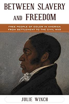Between Slavery and Freedom: Free People of Color in America from Settlement to the Civil War.pdf