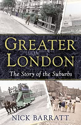 Greater London: The Story of the Suburbs.pdf