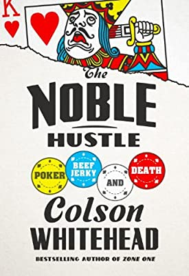 The Noble Hustle: Poker, Beef Jerky, and Death.pdf
