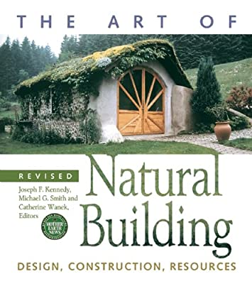 The Art of Natural Building: Design, Construction, Resources.pdf