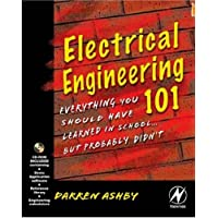 Electrical Engineering 101: Everything You Should Have Learned in School but Probably Didnt