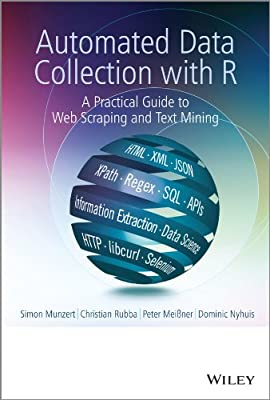 Automated Data Collection With R: A Practical Guide to Web Scraping and Text Mining.pdf