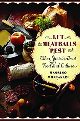 Let the Meatballs Rest: And Other Stories About Food and Culture.pdf