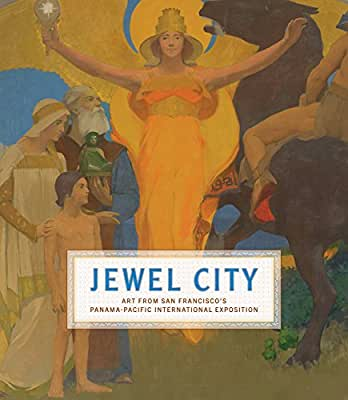 Jewel City: Art from San Francisco's Panama-Pacific International Exposition.pdf