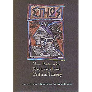 Ethos: New Essays in Rhetorical and Critical Th