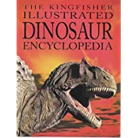 The Kingfisher Illustrated Dinosaur Encyclopedia