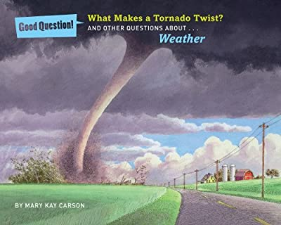 What Makes a Tornado Twist?: And Other Questions about Weather.pdf