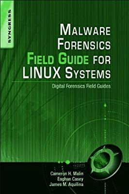 Malware Forensics Field Guide for Linux Systems: Digital Forensics Field Guides.pdf
