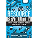 Resource Revolution: How to Capture the Biggest Business...