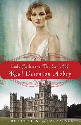Lady Catherine, the Earl, and the Real Downton Abbey.pdf