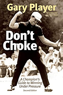 Don't Choke: A Champion's Guide to Winning Under Pressure.pdf