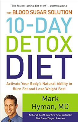 The Blood Sugar Solution 10-Day Detox Diet: Activate Your Body's Natural Ability to Burn Fat and Lose Weight Fast.pdf